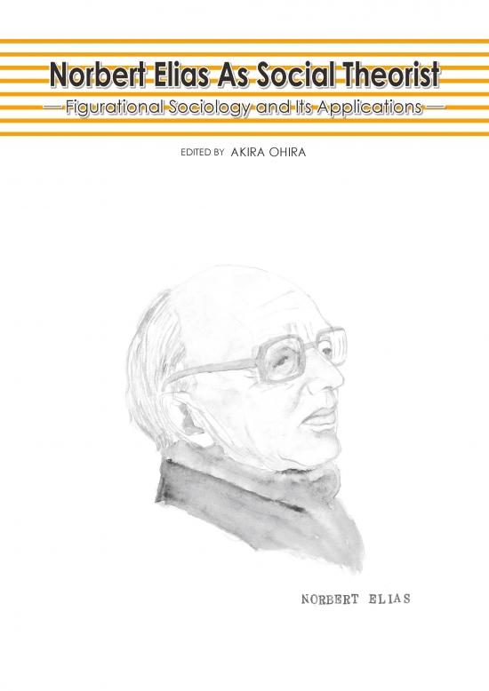 Norbert Elias As Social Theorist  Akira Ohira 著  定価(本体2,900円+税)  ISBN978-4-86211-395-5