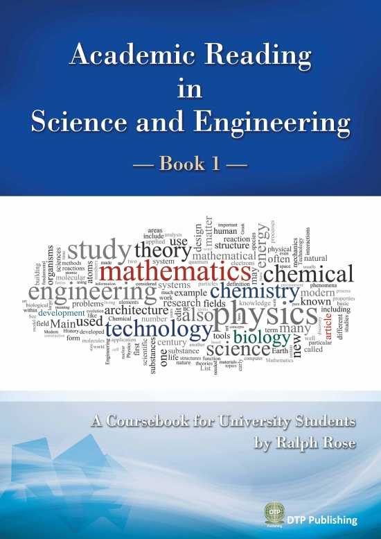 Academic Reading in Science and Engineering -Book1- Ralph Rose 著 定価(本体840円+税) ISBN978-4-86211-526-3