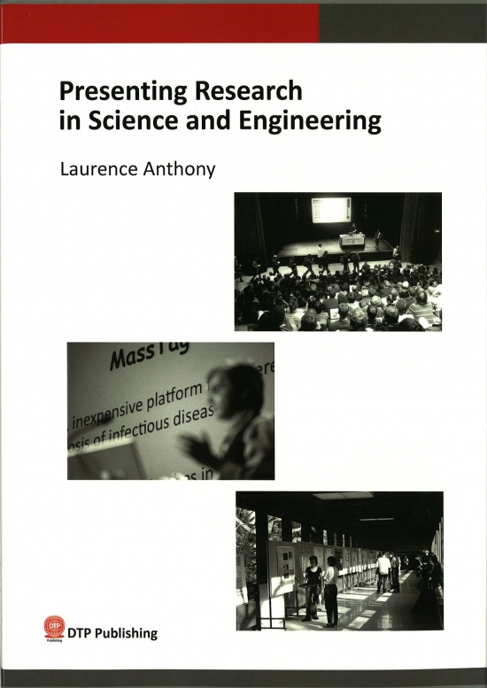 Presenting Research in Science and Engineering  Laurence Anthony 著  定価(本体1,600円+税)  ISBN978-4-86211-184-5