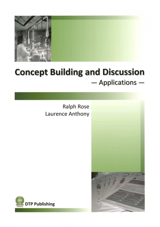 Concept Building and Discussion -Applications-  Ralph Rose・Laurence Anthony 著   定価(本体1,300円+税)  ISBN978-4-86211-230-9